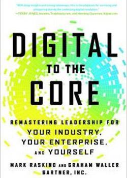 Digital to the core (M. Raskino & G. Waller). Libros de innovación