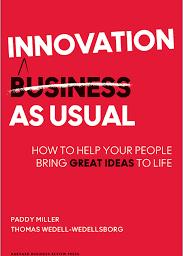 """""""Innovation as usual"""" (P.Miller & T.W Wedellsborg). Lecturas de innovación"""