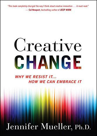 """Creative change: why we resist it..."" (J. Mueller). Lecturas de innovación"