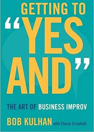 """""""Getting to 'yes and': the art of business improv"""". Libros de innovación"""