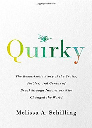 """Quirky: the remarkable story of the traits…"" (Melissa A. Schilling)"