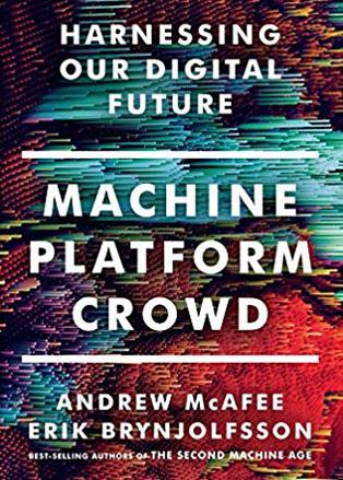 """Machine, Platform, Crowd"" (Andrew McAfee & Erik Brynjolfsson)"