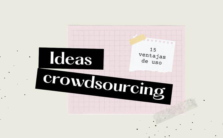15 ventajas del uso de una plataforma de crowdsourcing